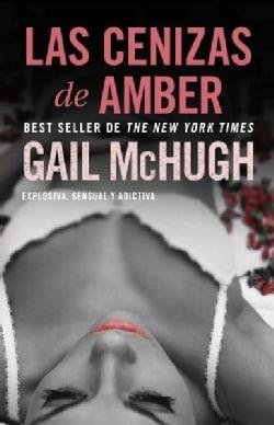 Las cenizas de Amber / Amber to Ashes (Paperback)