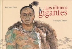 Los ultimos gigantes/ The Last Giants (Hardcover)