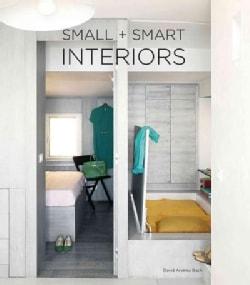 Small + Smart Interiors (Hardcover)