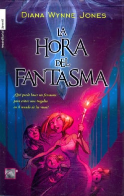 La hora del fantasma/ the Time of the Ghost (Hardcover)