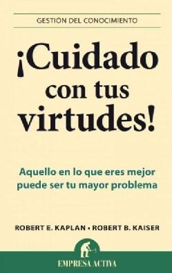 Cuidado con tus virtudes! / Fear Your Strengths (Paperback)