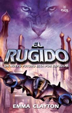 El rugido/ The Roar: Un Nuevo Futuro Esta Por Explotar (Hardcover)