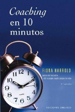 Coaching en 10 minutos / The 10 Minute Life Coach (Paperback)