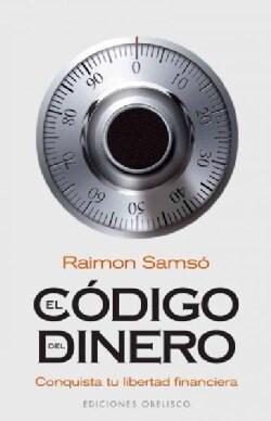 El codigo del dinero/ The Money Code: Conquista Tu Libertad Financiera (Paperback)