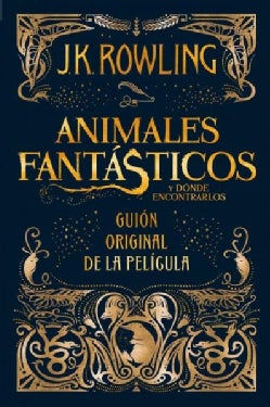 Animales fantasticos y donde encontrarlos/ Fantastic Beasts and Where to Find Them (Hardcover)