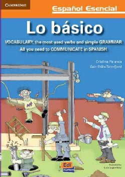Lo basico / A Toolbox for Basic Spanish: Vocabulario, los mas usados verbos y simple gramatica. Todo lo que neces... (Paperback)