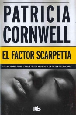 El factor Scarpetta / The Scarpetta Factor (Hardcover)