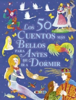 Los 50 cuentos mas bellos para antes de ir a dormir / The 50 Most Beautiful Stories Before Going to Sleep (Paperback)