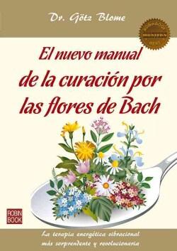 El nuevo manual de la curacion por las flores de Bach: La Terapia Energetica Vibracional Mas Sorprendente Y Revol... (Paperback)