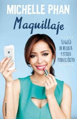 Maquillaje / Make Up: Tu guia de belleza y estilo para el exito / Your Life Guide to Beauty, Style, and Success--... (Hardcover)