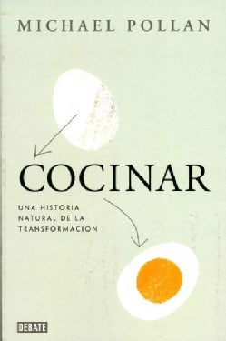 Cocinar / Cooked: Una historia natural de la transformacion / A Natural History of Transformation (Paperback)