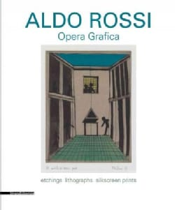 Aldo Rossi: Opera Grafica, Etchings, Lithographs, Silkscreen, Prints (Paperback)