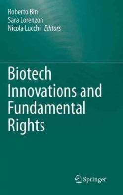 Biotech Innovations and Fundamental Rights (Hardcover)