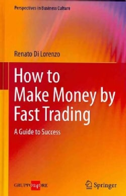 How to Make Money by Fast Trading: A Guide to Success (Hardcover)