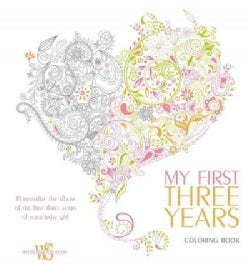 My First Three Years Coloring Book: Personalize the Album of the First Three Years of Your Baby Girl (Record book)
