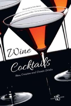 Wine Cocktails: New, Creative and Classic Drinks (Hardcover)