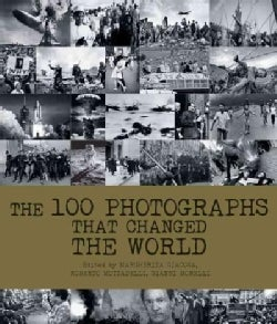 The 100 Photographs That Changed the World (Hardcover)