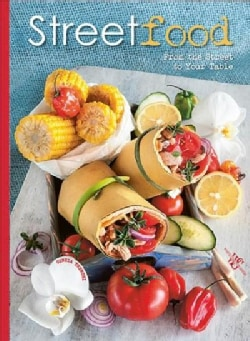 Street Food: From the Street to Your Table (Hardcover)