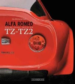 Alfa Romeo TZ-TZ2: Born to Win (Hardcover)