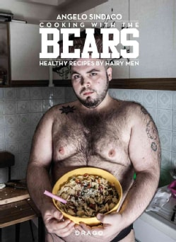 Cooking With the Bears: Healthy Recipes by Hairy Men (Hardcover)