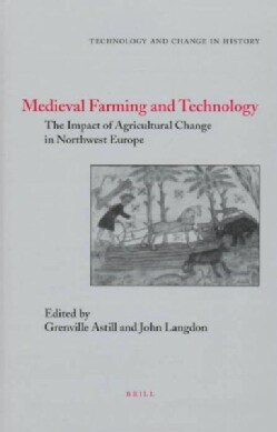 Medieval Farming and Technology: The Impact of Agricultural Change in Northwest Europe (Hardcover)