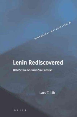 Lenin Rediscovered: What Is to Be Done? in Context (Paperback)