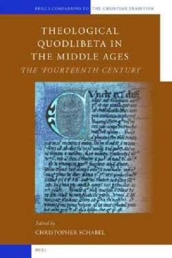 Theological Quodlibeta in the Middle Ages: The Fourteenth Century (Hardcover)