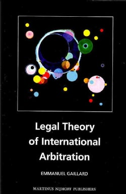 Legal Theory of International Arbitration (Paperback)