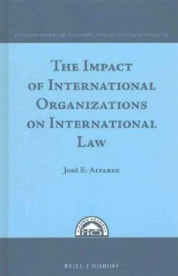 The Impact of International Organizations on International Law (Hardcover)