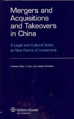 Mergers Acquisitions and Takeovers in China: A Legal Cultural Guide to New Forms of Investment (Hardcover)