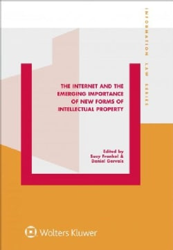 The Internet and the Emerging Importance of New Forms of Intellectual Property (Hardcover)