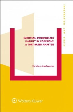European Intermediary Liability in Copyright: A Tort-based Analysis (Hardcover)