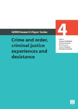 Crime and Order, Criminal Justice Experiences and Desistance (Paperback)