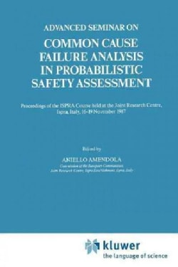 Advanced Seminar on Common Cause Failure Analysis in Probabilistic Safety Assessment (Paperback)
