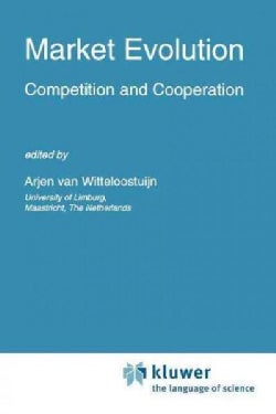 Market Evolution: Competition and Cooperation (Paperback)