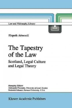 The Tapestry of the Law: Scotland, Legal Culture and Legal Theory (Paperback)