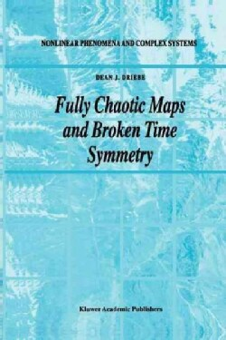 Fully Chaotic Maps and Broken Time Symmetry (Paperback)