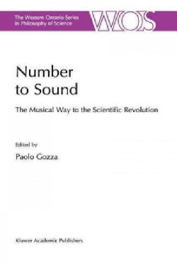 Number to Sound: The Musical Way to the Scientific Revolution (Paperback)
