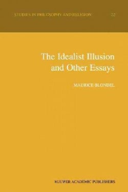 The Idealist Illusion and Other Essays: Translation and Introduction by Fiachra Long, Annotations by Fiachra Long... (Paperback)