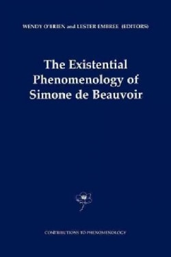 The Existential Phenomenology of Simone De Beauvoir (Paperback)