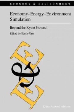 Economy - Energy - Environment Simulation: Beyond the Kyoto Protocol (Paperback)