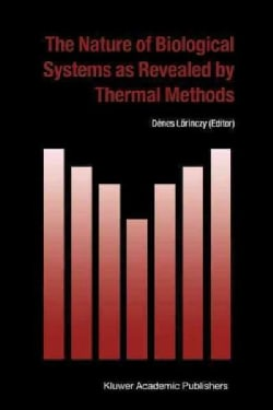 The Nature of Biological Systems As Revealed by Thermal Methods (Paperback)