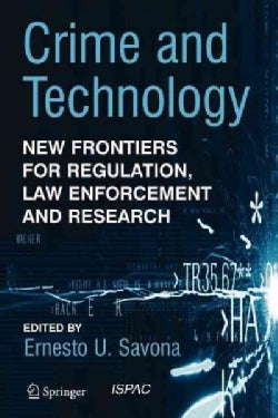 Crime and Technology: New Frontiers for Regulation, Law Enforcement and Research (Paperback)