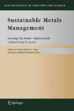 Sustainable Metals Management: Securing Our Future - Steps Towards a Closed Loop Economy (Paperback)