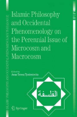 Islamic Philosophy and Occidental Phenomenology on the Perennial Issue of Microcosm and Macrocosm (Paperback)