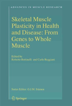Skeletal Muscle Plasticity in Health and Disease: From Genes to Whole Muscle (Paperback)