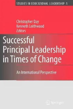 Successful Principal Leadership in Times of Change: An International Perspective (Paperback)