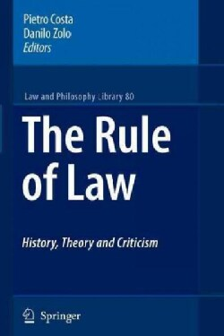 The Rule of Law History, Theory and Criticism (Paperback)