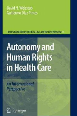 Autonomy and Human Rights in Health Care: An International Perspective (Paperback)