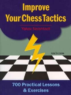 Improve Your Chess Tactics: 700 Practical Lessons & Exercises (Paperback)